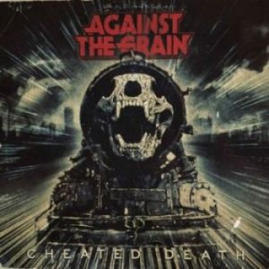 Against The Grain - Cheated Death (MP3)