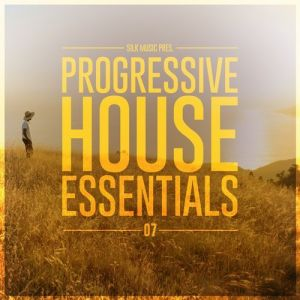 Silk Music Pres. Progressive House Essentials 07