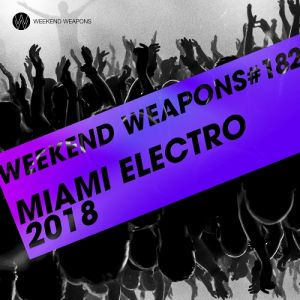 Weekend Weapons #182 Miami Electro (MP3)