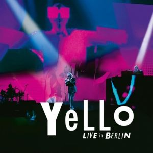 Yello - Live In Berlin (MP3)