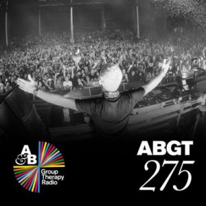 Above & Beyond - Group Therapy 275 23 Марта (MP3)