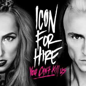 Icon For Hire - You Can't Kill Us (FLAC)