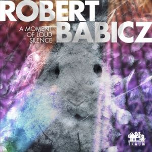 Robert Babicz - A Moment Of Loud Silence (MP3)