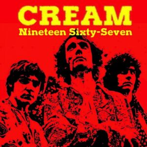 Cream - Nineteen Sixty-Seven (MP3)