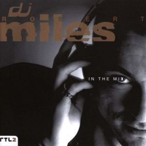 DJ Robert Miles - In The Mix (MP3)