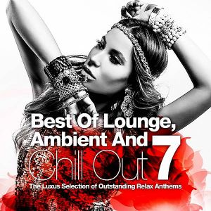 Best Of Lounge, Ambient & Chill Out Vol.7