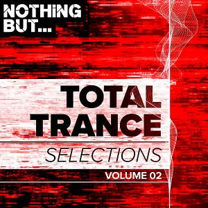 Nothing But Total Trance Selections Vol.02 (MP3)