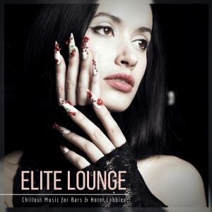Elite Lounge (Chillout Music For Bars And Hotel Lobbies) (MP3)