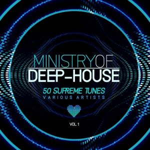 Ministry of Deep-House (50 Supreme Tunes) Vol.1