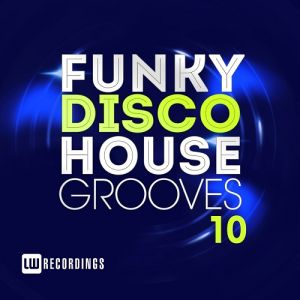 Funky Disco House Grooves Vol.10 (MP3)