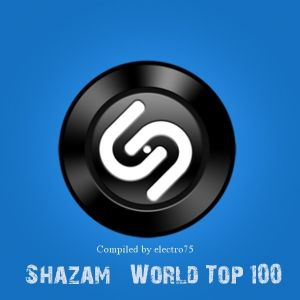 Shazam: World Top 100 (от 8 Мая) (MP3)
