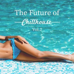 The Future of Chillhouse Vol.2