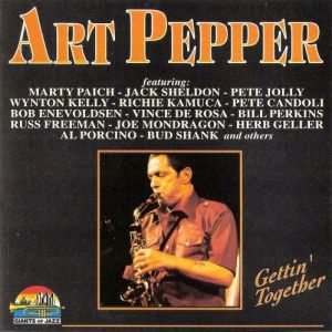 Art Pepper - Gettin'Together