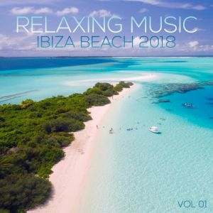 Relaxing Music Ibiza Beach 2018 Vol.01