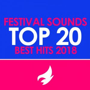 Festival Sounds Top 20 Best Hits 2018 (MP3)