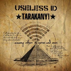 Useless ID & Тараканы! - Among Other Zeros and Ones