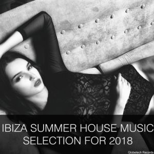 Ibiza Summer House Music Selection For 2018
