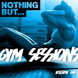 Nothing But... Gym Sessions Vol.06 (MP3)
