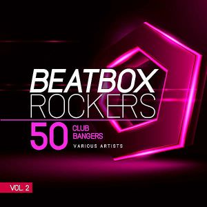 Beatbox Rockers Vol.2 [50 Club Bangers]