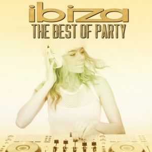Ibiza The Best Of Party
