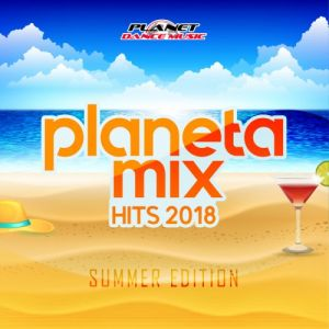 Planeta Mix Hits 2018: Summer Edition (MP3)