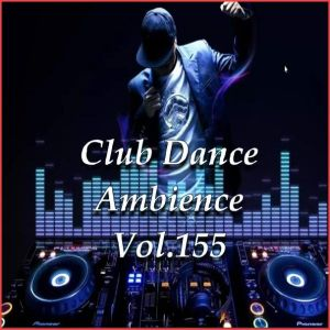 Club Dance Ambience Vol.155 (MP3)