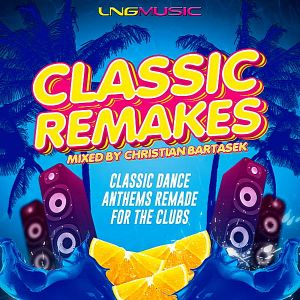Classic Remakes [Mixed By Christian Bartasek]
