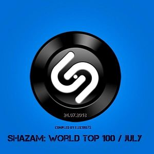 Shazam: World Top 100 (от 24 Июля) (MP3)