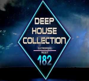 Deep House Collection Vol.182 (от 12 Авуста)