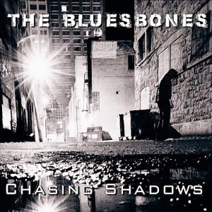 The Bluesbones - Chasing Shadows