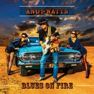 Andy Watts - Blues On Fire