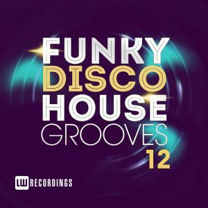 Funky Disco House Grooves Vol.12