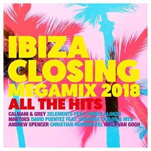 Ibiza Closing Megamix 2018 All The Hits
