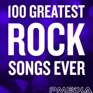 100 Greatest Rock Songs Ever (MP3)