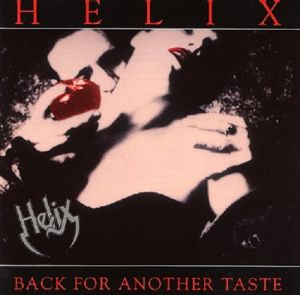 Helix - Back For Another Taste