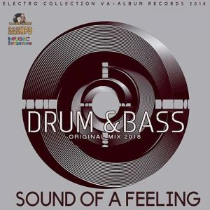 Drum n Bass. Sound Of A Feeling