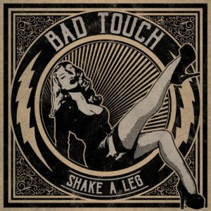 Bad Touch - Shake A Leg