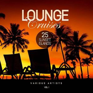 Lounge Cruises Vol.1 [25 Sunset Islands] (MP3)