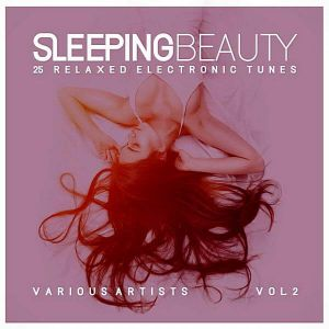 Sleeping Beauty Vol.2 [25 Relaxed Electronic Tunes]