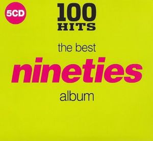 100 Hits: The Best Nineties Album (MP3)
