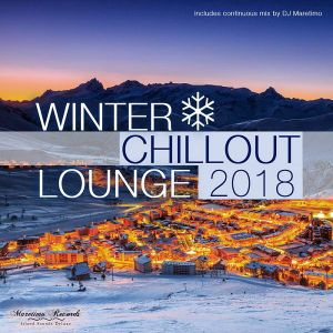 Winter Chillout Lounge 2018: Smooth Lounge Sounds For The Cold Season