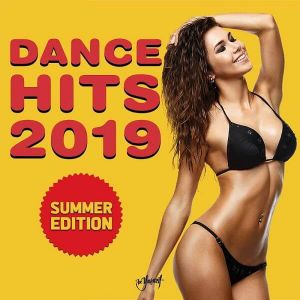 Dance Hits 2019 (Summer Edition)