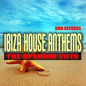 Ibiza House Anthems: The Opening