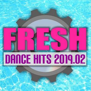 Fresh Dance Hits 2019.02