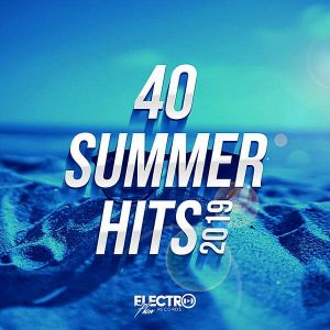 40 Summer Hits 2019 (Electro Flow Records) (MP3)
