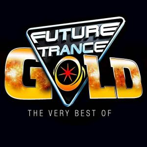 Future Trance GOLD (The Very Best)