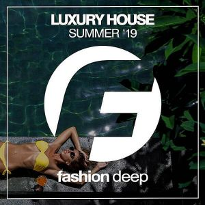 Luxury House Summer'19