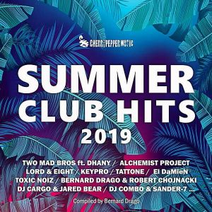 Summer Club Hits 2019 (Mixed by Bernard Drago)