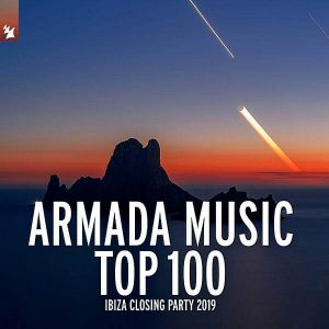 Armada Music Top 100: Ibiza Closing Party 2019 (Extended Versions)