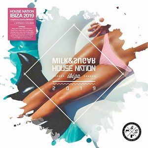 House Nation Ibiza 2019 (Mixed by Milk & Sugar)